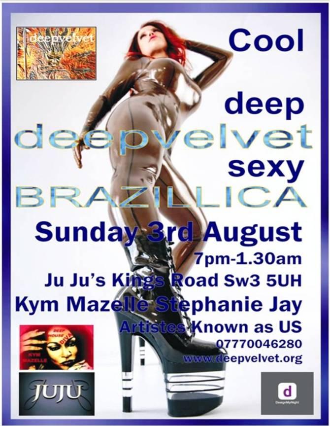 Deep Velvet Kym Mazelle Brazilica 3rd August 2014